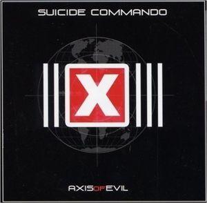 Axis Of Evil, Suicide Commando