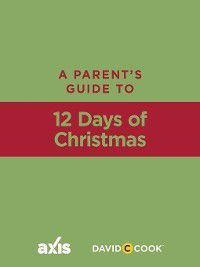 Axis Parent's Guide: A Parent's Guide to 12 Days of Christmas, Axis