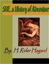 Ayesha: She, A History of Adventure, H. Rider Haggard