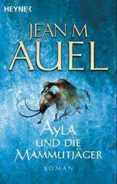 Ayla Band 3: Ayla und die Mammutjäger, Jean M. Auel