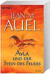 Ayla Band 5: Ayla und der Stein des Feuers, Jean M. Auel