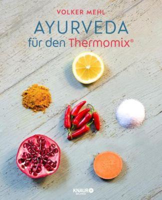 Ayurveda für den Thermomix, Volker Mehl