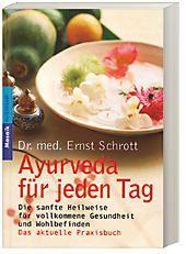 Ayurveda für jeden Tag, Ernst Schrott