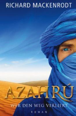 Azahrú - Wer den Weg verliert - Richard Mackenrodt |