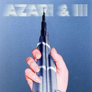 Azari & III, Azari & Iii