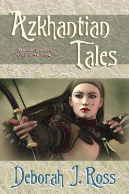 Azkhantian Tales, Deborah J. Ross