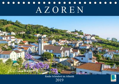 Azoren: Rauhe Schönheit im Atlantik (Tischkalender 2019 DIN A5 quer), CALVENDO