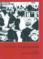B. B., der Augenmensch - Heinz Kruschel |
