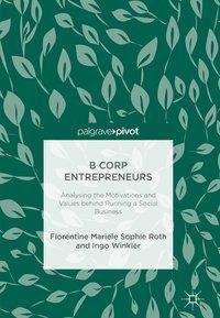B Corp Entrepreneurs, Florentine Mariele Sophie Roth, Ingo Winkler
