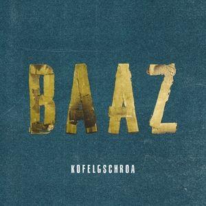 Baaz (Vinyl), Kofelgschroa