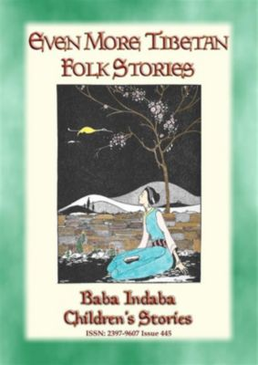Baba Indaba Children's Stories: MORE TIBETAN FOLKLTALES - More Stories from the Tibetan Plateau, Anon E. Mouse, Narrated by Baba Indaba