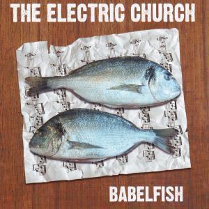 Babelfish, The Electric Church