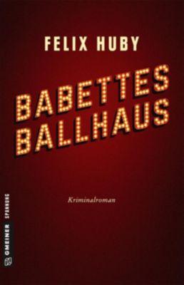 Babettes Ballhaus, Felix Huby