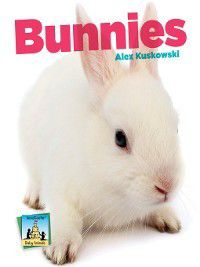 Baby Animals 2014: Bunnies, Alex Kuskowski