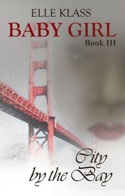 Baby Girl: Baby Girl Book 3: City by the Bay, Elle Klass