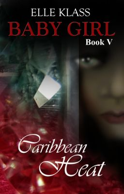 Baby Girl: Caribbean Heat Baby Girl Book V, Elle Klass