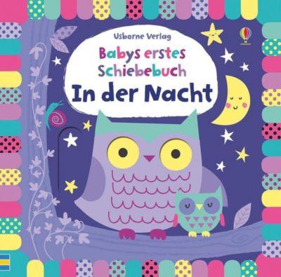 Babys erstes Schiebebuch: In der Nacht, Fiona Watt, Stella Baggott