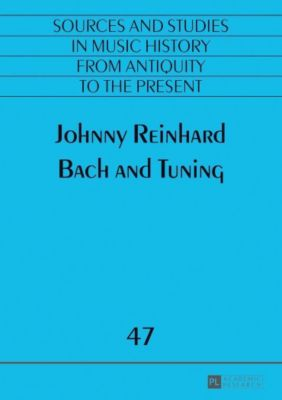 Bach and Tuning, Johnny Reinhard