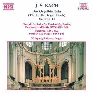 BACH, J.S.: Orgelbüchlein (Das), Vol. 2, Wolfgang Rübsam