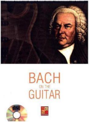 Bach On The Guitar, w. Audio-CD, Johann Sebastian Bach