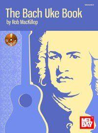 Bach Uke Book, Rob Mackillop