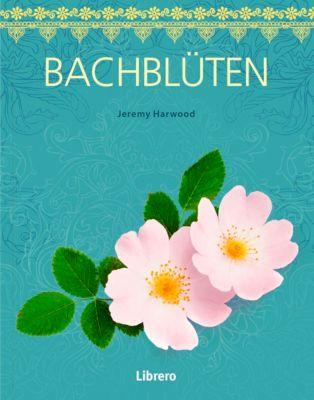 Bachblüten - Jeremy Harwood |