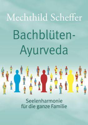 Bachblüten Ayurveda, Mechthild Scheffer