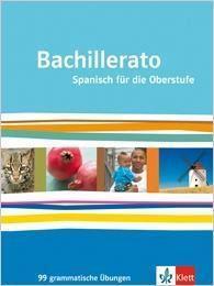 Bachillerato: 99 grammatische Übungen