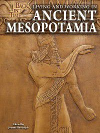 Back in Time: Living and Working in Ancient Mesopotamia