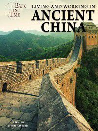 Back in Time: Living and Working in Ancient China