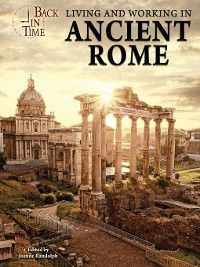 Back in Time: Living and Working in Ancient Rome