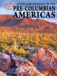 Back in Time: Living and Working in the Pre-Columbian Americas