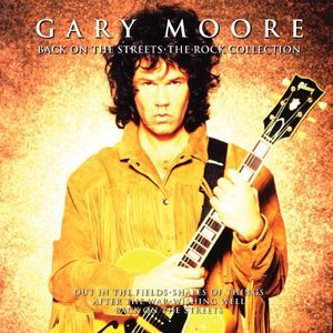 Back On The Streets - The Rock Collection, Gary Moore
