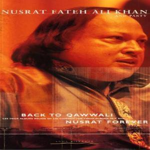 Back To Qawwali / Nusrat Forever, Nusrat Fateh Ali Khan