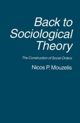 Back to Sociological Theory, Nicos P. Mouzelis