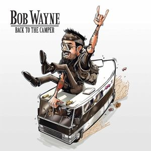 Back To The Camper (Vinyl+Cd), Bob Wayne