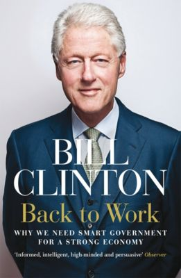 Back to Work, President Bill Clinton