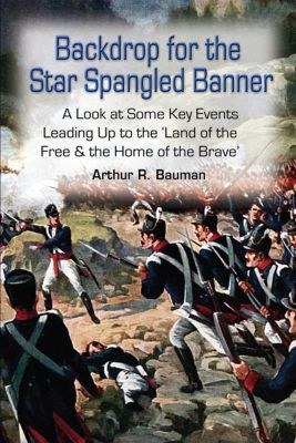 Backdrop for the Star Spangled Banner, Arthur R. Bauman