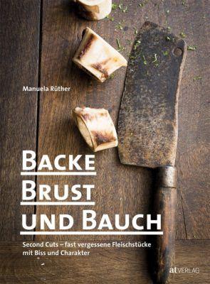Backe, Brust und Bauch - Manuela Rüther  