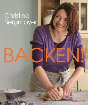 Backen!, Christine Bergmayer