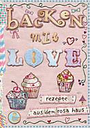 Backen mit Love, Achim Fettig, Andrea Stolzenberger