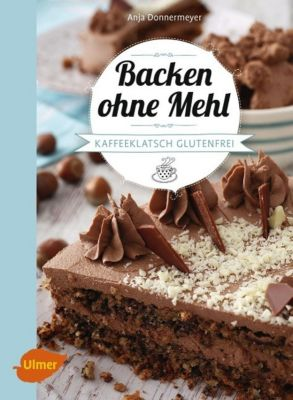 Backen ohne Mehl, Anja Donnermeyer