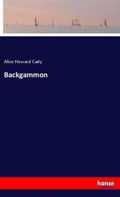Backgammon, Alice Howard Cady