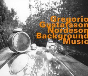 Background Music, Guillermo, Gustafsson, Nordeson