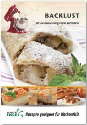 Backlust - Rezepte geeignet für KitchenAid - Marion Möhrlein-Yilmaz |