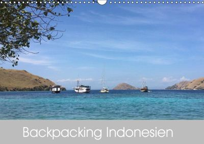 Backpacking Indonesien (Wandkalender 2019 DIN A3 quer), Christine Volpert