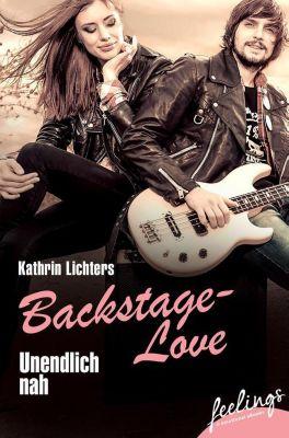Backstage-Love Band 1: Unendlich nah, Kathrin Lichters