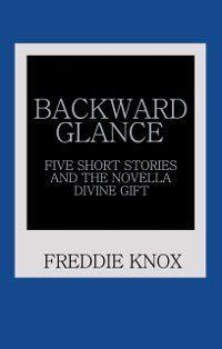 Backward Glance, Freddie Knox