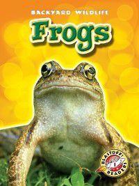 Backyard Wildlife: Frogs, Emily Green