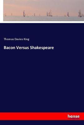 Bacon Versus Shakespeare, Thomas Davies King